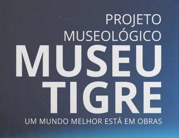 Projeto de Criação e Implantação do Museu Tigre
