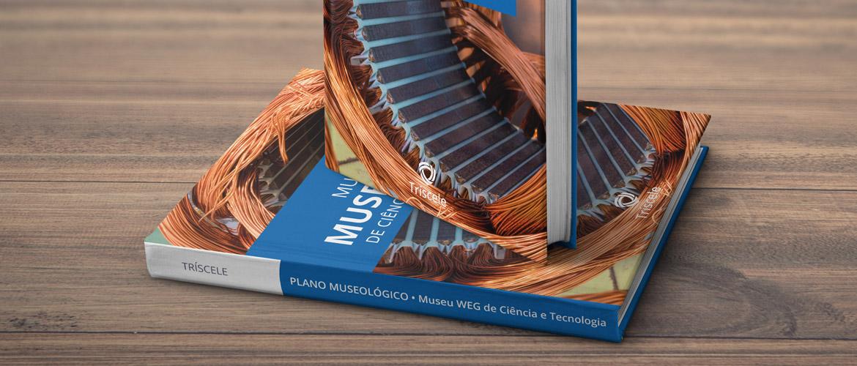 Plano Museológico do Museu WEG de Ciência e Tecnologia